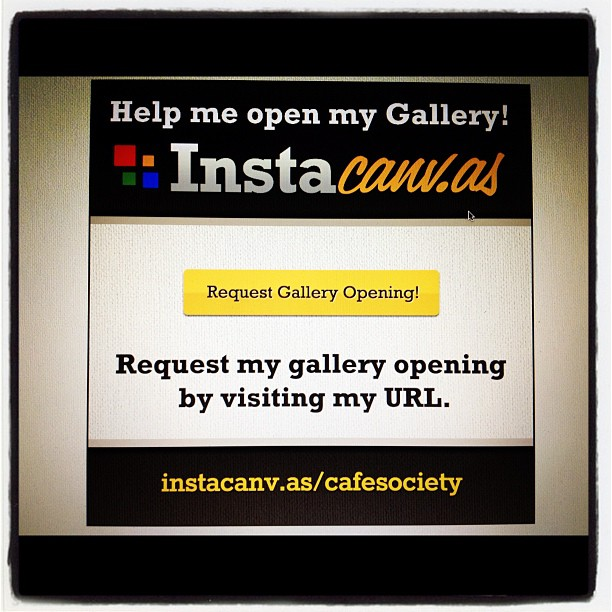 Help me open my gallery #instacanvas www.instacanv.as/cafesociety